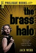 The Brass Halo ebook by Jack Webb