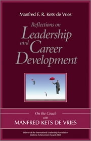 Reflections on Leadership and Career Development - On the Couch with Manfred Kets de Vries ebook by Manfred F. R. Kets de Vries