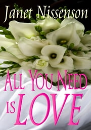 All You Need Is Love - Inevitable #1.5 ebook by Janet Nissenson