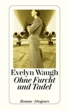 Ohne Furcht und Tadel ebook by Evelyn Waugh, Werner Peterich