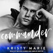 Commander - A Commander in Briefs Novel audiobook by Kristy Marie