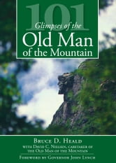 101 Glimpses of the Old Man of the Mountain ebook by Bruce D. Heald