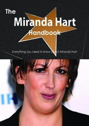 The Miranda Hart Handbook - Everything you need to know about Miranda Hart ebook by Smith, Emily