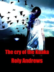 The Cry Of The Kuaka ebook by Roly Andrews