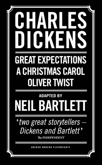 Charles Dickens: Adapted by Neil Bartlett ebook by Neil Bartlett,Charles Dickens