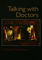 Talking with Doctors ebook by David Newman