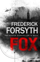 The Fox ebook by Frederick Forsyth