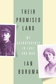 Their Promised Land - My Grandparents in Love and War ebook by Ian Buruma