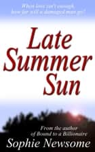 Late Summer Sun ebook by Sophie Newsome