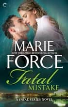 Fatal Mistake ekitaplar by Marie Force