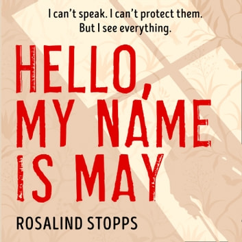 Hello, My Name is May audiobook by Rosalind Stopps