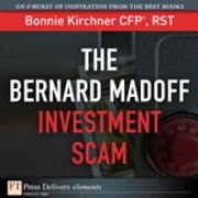 The Bernard Madoff Investment Scam ebook by Bonnie Kirchner