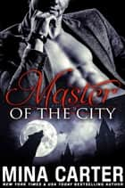 Master of the City (BBW Paranormal Shapeshifter Romance) ebook by Mina Carter