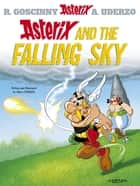 Asterix And The Falling Sky - Album 33 ebook by Albert Uderzo