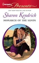 Monarch of the Sands ebook by Sharon Kendrick