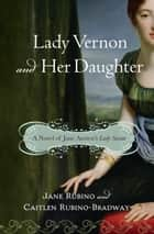 Lady Vernon and Her Daughter ebook by Jane Rubino,Caitlen Rubino-Bradway