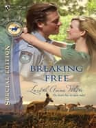 Breaking Free - A Single Dad Romance ebook by Loreth Anne White