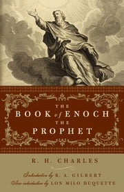 The Book of Enoch Prophet ebook by Charles, R.H.; Gilbert, R.A.; DuQuette, Lon Milo