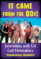 It Came from the 80s! ebook by Francesco Borseti