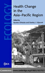 Health Change in the Asia-Pacific Region ebook by Ohtsuka,Ryutaro