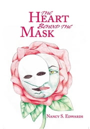 The Heart Behind the Mask ebook by Nancy S. Edwards