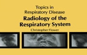 Radiology of the Respiratory System ebook by C.D.R Flower
