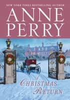 A Christmas Return - A Novel ebook by Anne Perry