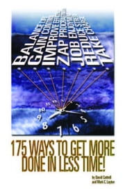 175 Ways to Get More Done in Less Time ebook by Cottrell, David