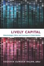 Lively Capital ebook by Kaushik Sunder Rajan