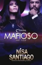 Mafioso - Part 4 ebook by Nisa Santiago