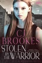 Stolen by the Warrior ebook by C.J. Brookes, Calle J. Brookes