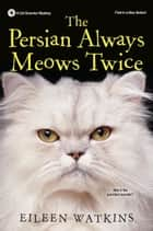 The Persian Always Meows Twice ebook by Eileen Watkins