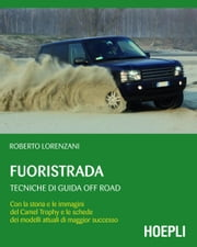 Fuoristrada - Tecniche di guida off-road ebook by Roberto Lorenzani