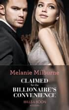Claimed For The Billionaire's Convenience (Mills & Boon Modern) ebook by Melanie Milburne