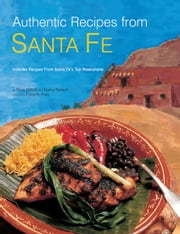 Authentic Recipes from Santa Fe ebook by Nancy Gerlach,Eduardo Fuss,Dave DeWitt