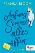 Anfang Sommer – alles offen ebook by Franka Bloom