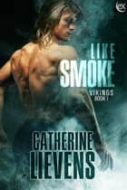 Like Smoke eBook by Catherine Lievens