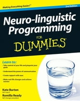 Neuro-linguistic Programming For Dummies ebook by Romilla Ready,Kate Burton
