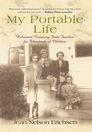 My Portable Life - Reluctant Runaway Finds Families for Thousands of Children ebook by Jean Nelson Erichsen