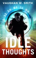 Idle Thoughts ebook by Vaughan W. Smith