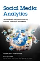 Social Media Analytics ebook by Matthew Ganis,Avinash Kohirkar