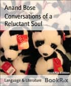 Conversations of a Reluctant Soul ebook by