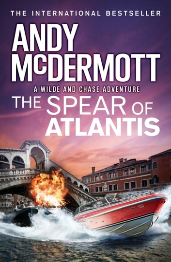 The Spear of Atlantis (Wilde/Chase 14) ebook by Andy McDermott
