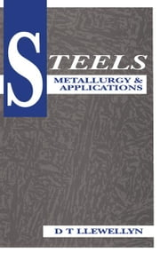 Steels: Metallurgy and Applications ebook by Llewellyn, D. T.