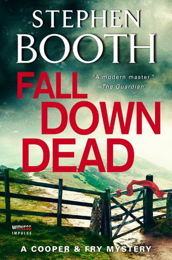 Fall Down Dead - A Cooper & Fry Mystery ebook by Stephen Booth