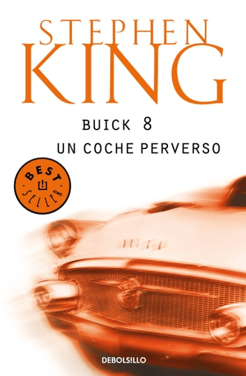 Buick 8, un coche perverso ebook by Stephen King