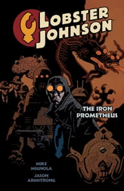 Lobster Johnson Volume 1: The Iron Prometheus ebook by Mike Mignola