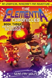 Herobrine's Message - An Unofficial Minecraft-Fan Adventure ebook by Sean Fay Wolfe