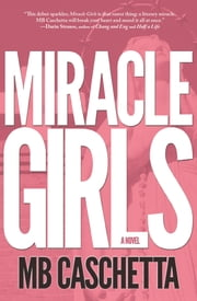Miracle Girls ebook by MB Caschetta