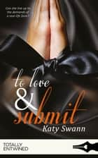 To Love and Submit ebook by Katy Swann